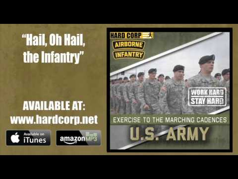 Hail, Oh Hail the Infantry! (Marching Cadence)