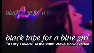 Black tape for a blue girl : All My Lovers [ WGT 2003 ]