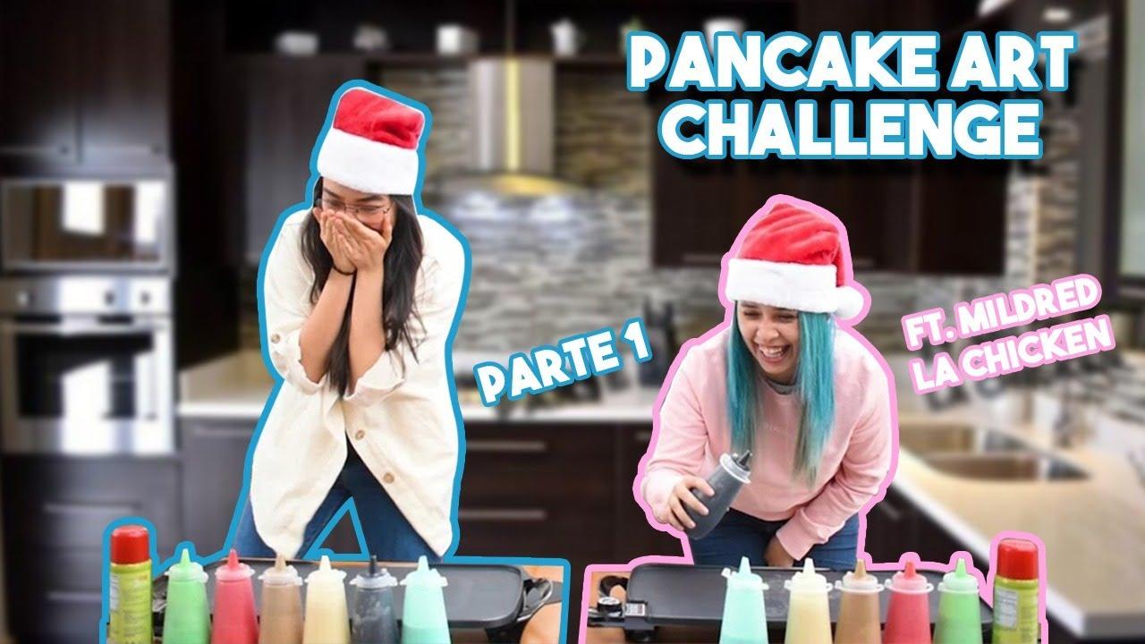 PANCAKE ART CHALLENGE FT MILDRED LA CHICKEN | PARTE 1
