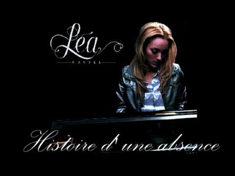 Léa Castel - Histoire d'une absence (Pressée de vivre / Album 2008)