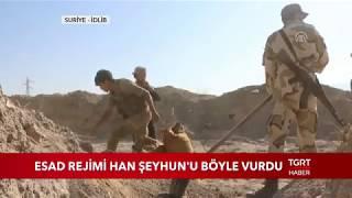 Esad Rejimi Han Şeyhun'u Böyle Vurdu