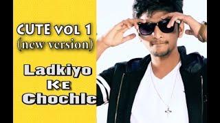 CUTE Vol.1 Ladkiyo ke chochle ft. Harshil Dedhia | Latest hindi rap song 2017 | New Version |