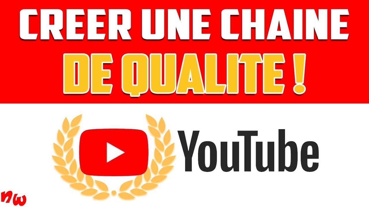 Créer une chaîne YOUTUBE de QUALITÉ pour un MAX D'ABONNÉS ! | Fr