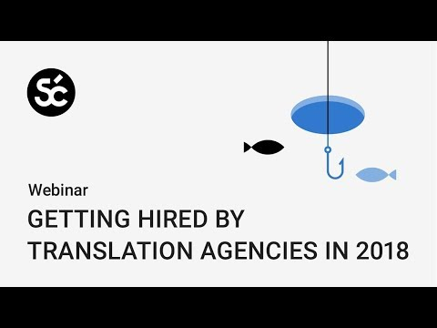 [Webinar] Getting hired by translation agencies in 2018