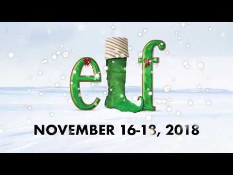 Elf the Musical - November 16-18, 2018