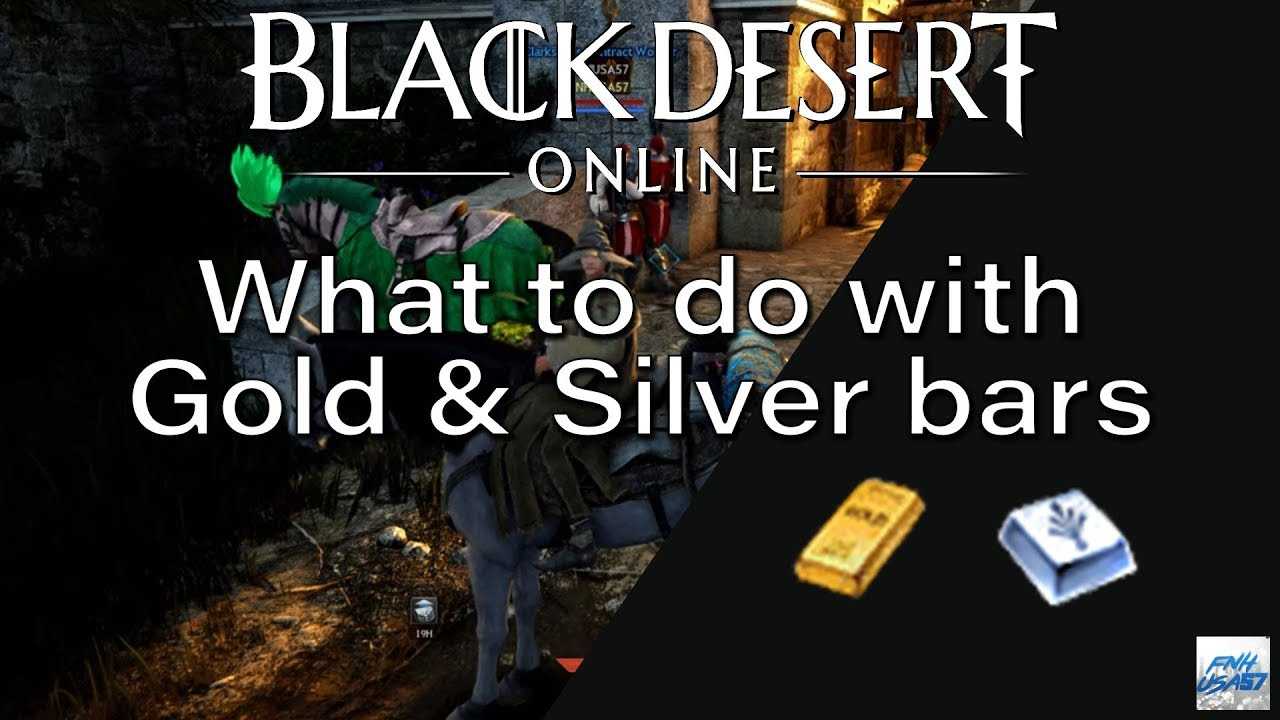 Black Desert Online What To Do With Gold Silver Bars Youtube