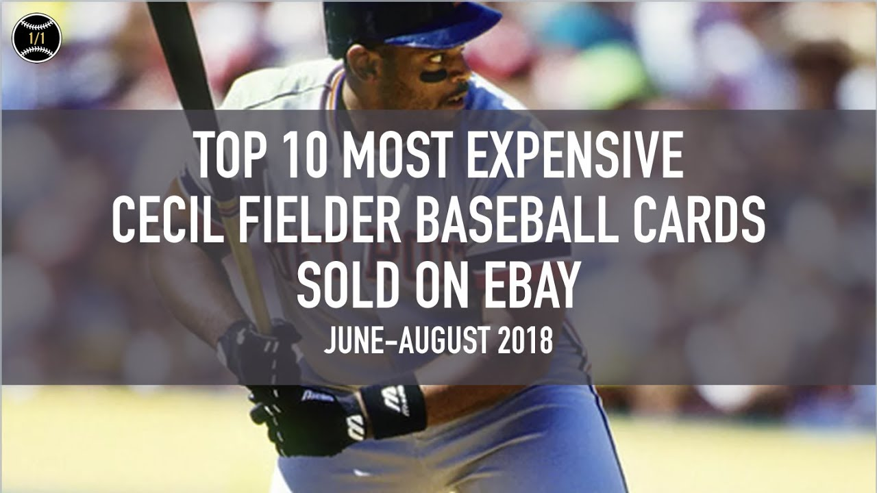 clearance prices exquisite style san francisco Cecil Fielder: Top 10 Most Expensive Baseball Cards Sold on Ebay (June -  August 2018)