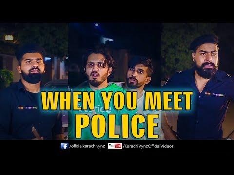 WHEN YOU MEET POLICE   Karachi Vynz Official