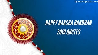 Happy Raksha Bandhan 2019 Quotes, Wishes & Messages