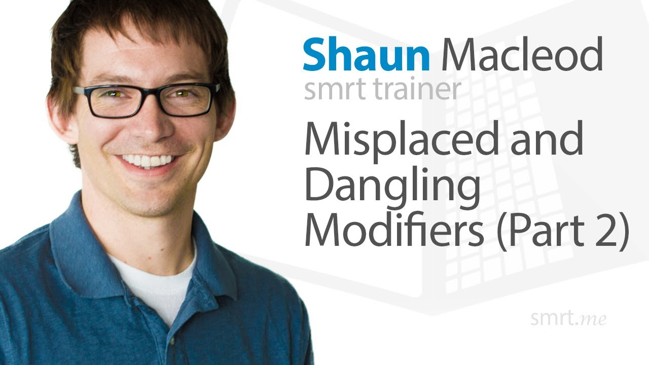 Misplaced and Dangling Modifiers (Part 2)