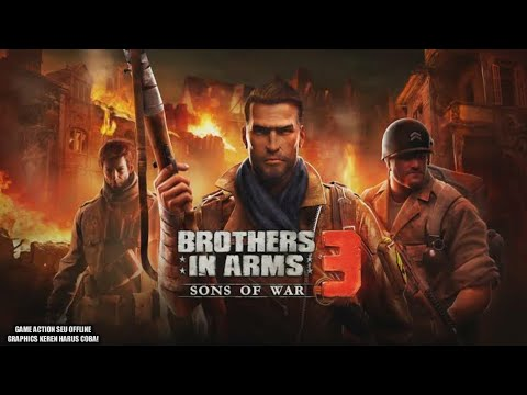Game Action Keren Offline - Brother In Arms 3 Android