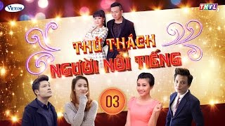 Thử Thách Người Nổi Tiếng (Get Your Act Together) | Tập 3 | THVL1 | Official.