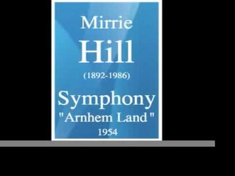 Mirrie Hill (1892-1986) : Symphony « Arnhem Land » (1954)