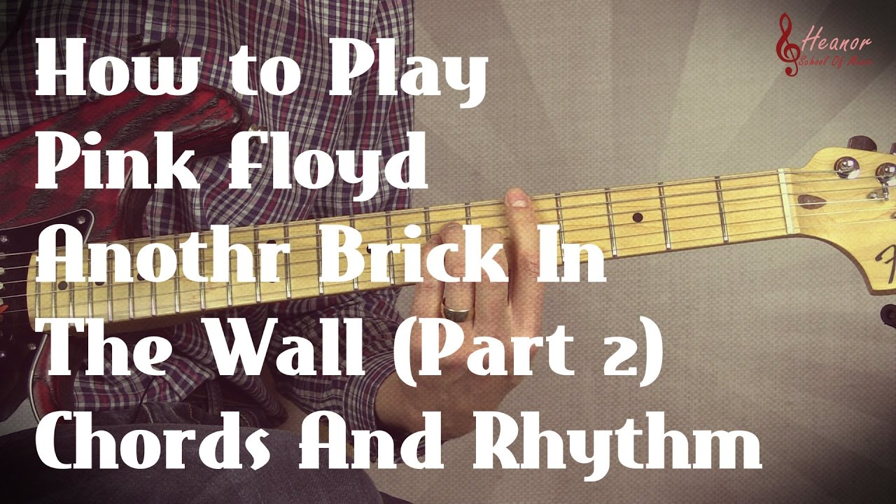 How To Play Another Brick In The Wall Pt 2 By Pink Floyd Chords