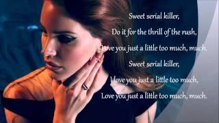 Lana Del Rey - Serial Killer (Lyrics)