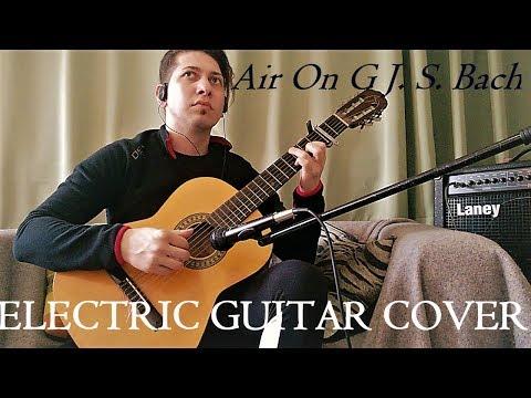 J  S  Bach Air G suite No 3 Electric guitar cover- Felipe Mauricio