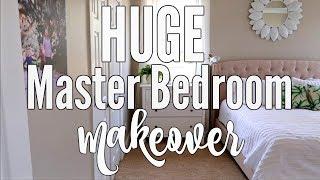 HUGE MASTER BEDROOM MAKEOVER | BEFORE & AFTER