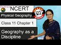 NCERT Class 11 Geography Part 1 Chapter 1: Geography as a Discipline