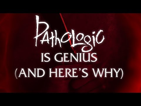 Pathologic is Genius, And Hereu0027s Why