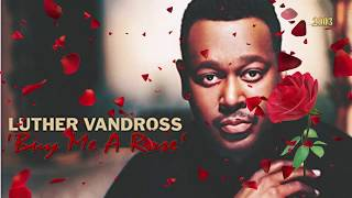 LUTHER VANDROSS Buy Me A Rose