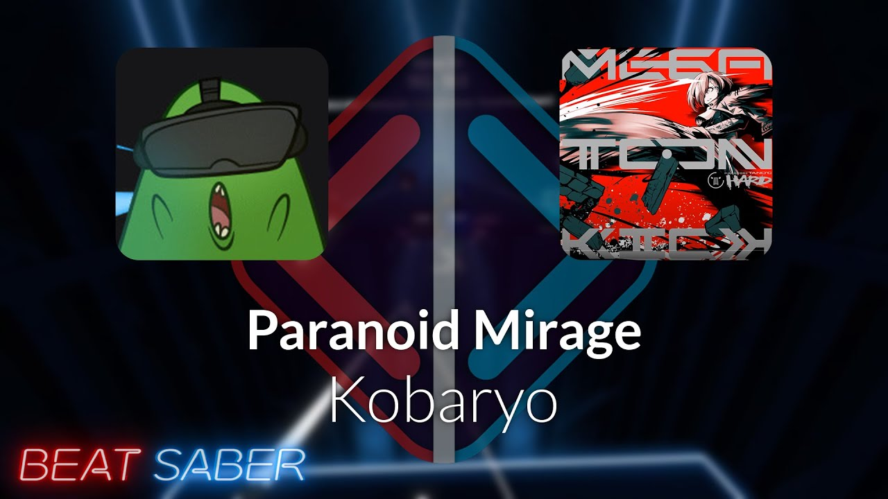 Beat Saber | Zyrix | Kobaryo - Paranoid Mirage [Expert+] #1 FC | 95.71%