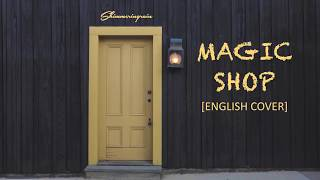 [English Cover] BTS(방탄소년단) - Magic Shop by Shimmeringrain