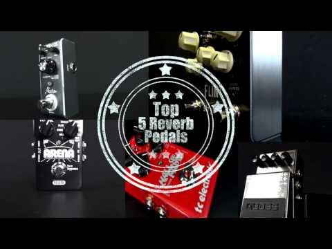The Best Reverb Pedals Top 10 Shootout Funnycat Tv