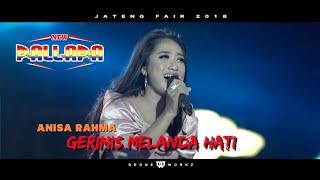 NEW PALAPA - ANISA RAHMA - GERIMIS MELANDA HATI - JATENG FAIR 2018
