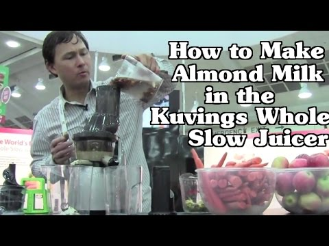 How to Make Almond Milk in the Kuvings Whole Slow Juicer - YouTube