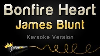 James Blunt - Bonfire Heart (Karaoke Version)