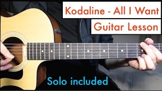 All I Want - Kodaline | Guitar Lesson Tutorial Chords + SOLO Lesson