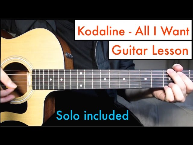 All I Want - Kodaline   Guitar Lesson Tutorial Chords + SOLO Lesson ...
