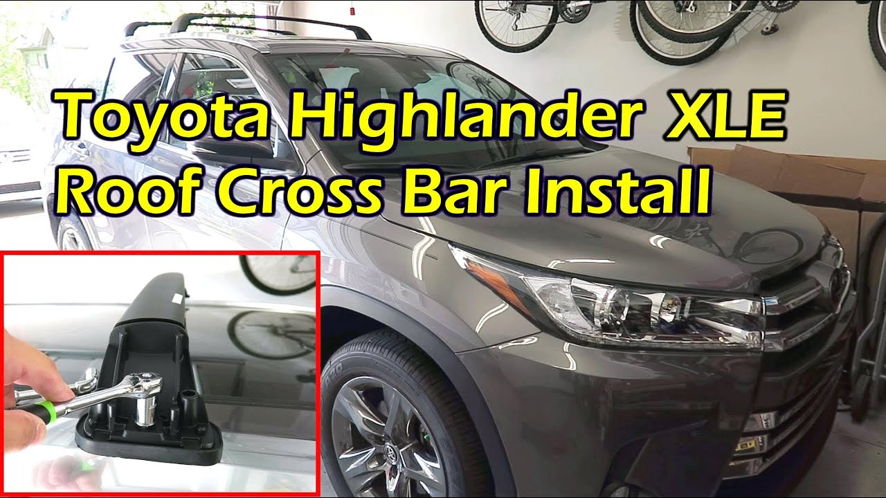 Toyota Highlander Roof Cross Bar Install 2014 - 2019