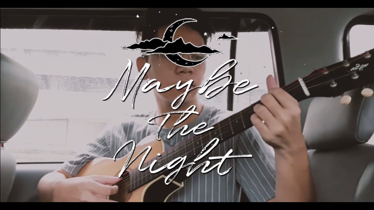 Maybe The Night Benben Cover By Jerome Ventinilla