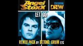 Αngel Stoxx feat. Drew - Let Go (Betoko Remix)