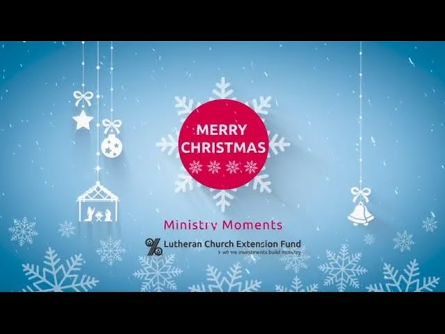 LCEF Ministry Moment - Christmas 2020