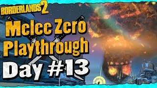 Borderlands 2   Melee Zero Playthrough Funny Moments And Drops   Day #13