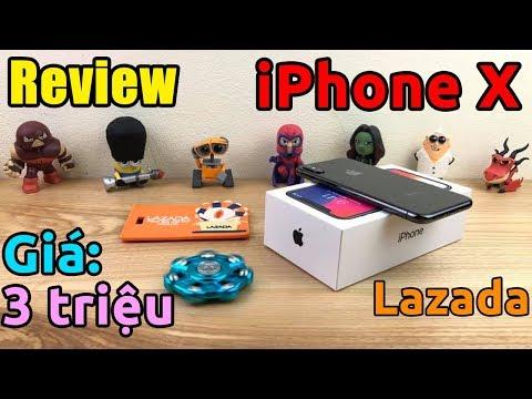 Mở hộp IPHONE X giá 3 TRIỆU trên LAZADA ... Cạn lời