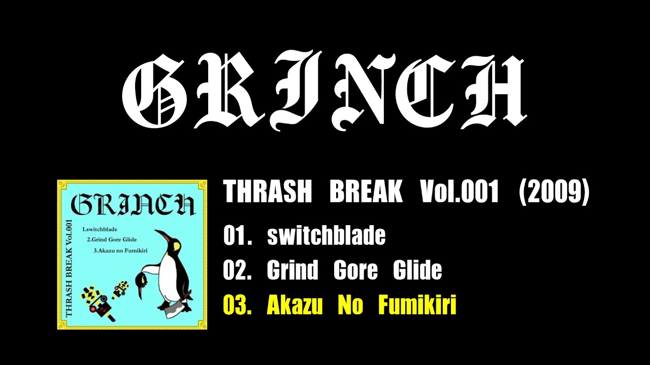 GRINCH - Akazu No Fumikiri (THRASH BREAK Vol.001)