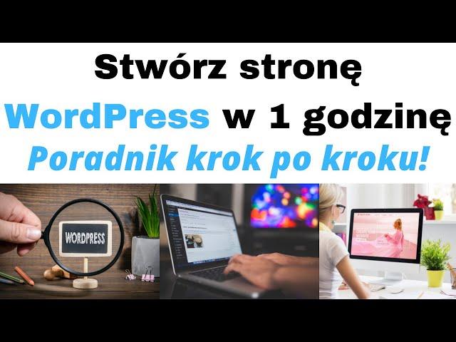 Jak stworzyć stronę WordPress w 1 godzinę 💻 Poradnik krok po kroku💻