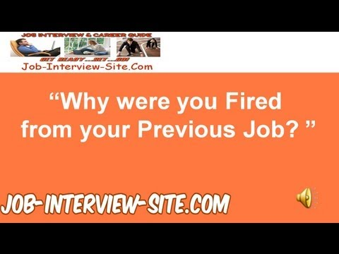 Why Were You Fired?  - Interview Question and Best Answers