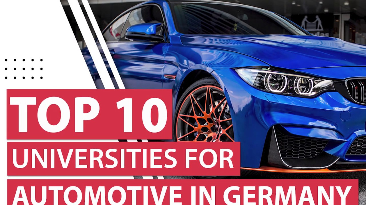 Top 10 Universities For Automotive Engineering In Germany Courses Deadline For The Year 2020 Youtube