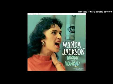 Wanda Jackson - I Gotta Know