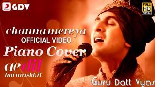 Download Hindi Video Songs - Channa Mereya Piano Cover(By-Guru Datt Vyas) Ae Dil Hai Mushkil  Pritam Arijit Instrumental Karaoke 