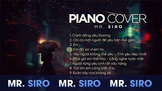 Tổng hợp các ca khúc cover piano của Siro | Mr Siro