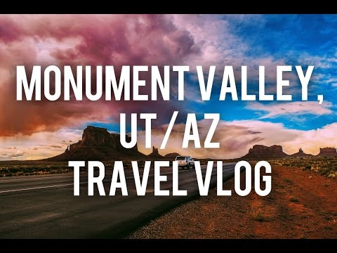 Monument Valley, UT/AZ | Travel Vlog