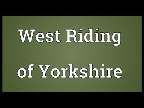 West Riding of Yorkshire Meaning