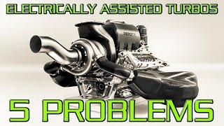 5 Problems with Hybrid/Electric Turbos