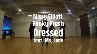 Funky Fresh Dressed (feat. Ms. Jade) - Missy Elliott  / 고릴라크루댄스학원 단국대점(죽전)