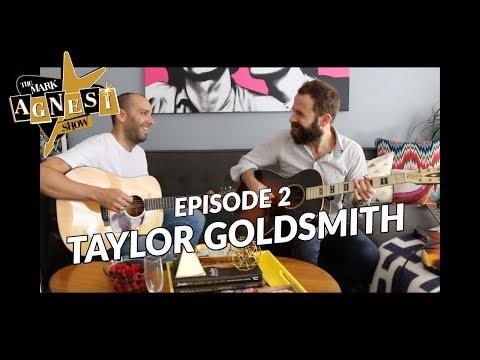 The Mark Agnesi Show | Episode 2 - Taylor Goldsmith